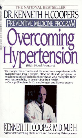 Overcoming Hypertension : Dr. Kenneth H. Coopers Preventive Medicine Program, Cooper,Kenneth H.,M.D.