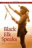 img - for Black Elk Speaks: Being the Life Story of a Holy Man of the Oglala Sioux, The Premier Edition annotated edition by Neihardt, John G. (2008) Paperback book / textbook / text book