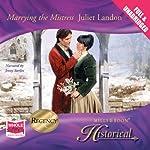 Marrying the Mistress | Juliet Landon