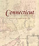 Connecticut: Mapping the Nutmeg State through History: Rare and Unusual Maps from the Library of Congress (Mapping the States through History)