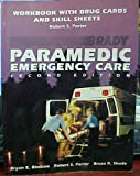 Brady Paramedic Emergency Care, Workbook with Drug Cards and Skill Sheets (Paperback-1994) (0893039802) by Robert S. Porter