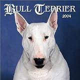 Bull Terriers 2004 Calendar