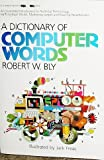 A Dictionary of Computer Words (0440019206) by Bly, Robert W.