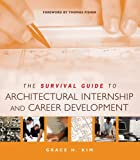 img - for The Survival Guide to Architectural Internship and Career Development book / textbook / text book