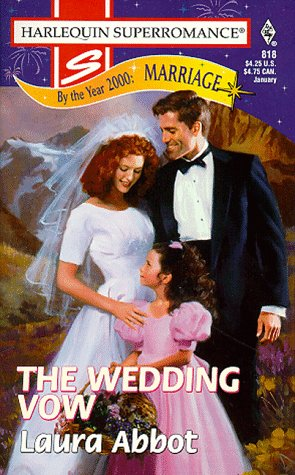 The Wedding Vow: By the Year 2000: Marriage (Harlequin Superromance No. 818)