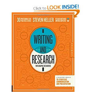 Writing and Research for Graphic Designers: A Designer's Manual to Strategic Communication and Presentation Steven Heller