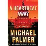 A Heartbeat Away ~ Michael Palmer