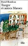 Tanger et autres Marocs par Rondeau