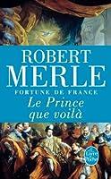 Fortune de France, tome 4 : Le Prince que voilà