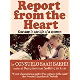 Report From The Heart (24 hours in the mind of a mother)by Consuelo Saah Baehr