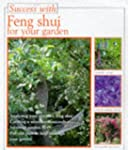 Feng Shui for Your Garden (Success with)
