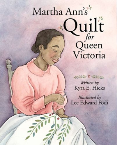 Martha Ann&#8217;s Quilt for Queen Victoria