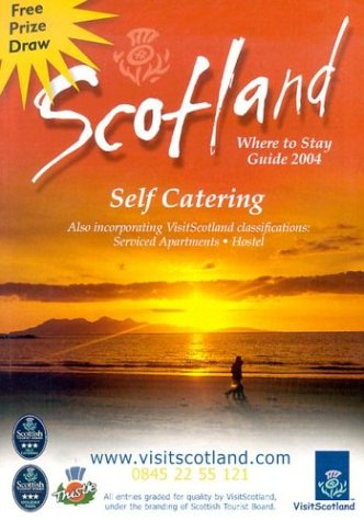 Scotland Where to Stay Guide 2004: Self Catering