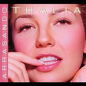 Thalia -  Arrasando