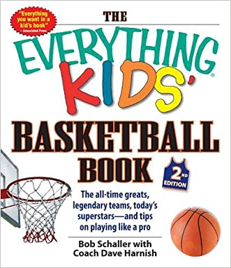 The Everything Kids' Basketball Book: The All-time Greats, Legendary Teams, Today's Superstars--and Tips on Playing Like a Pro