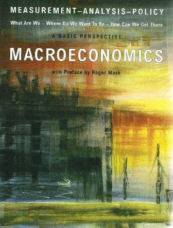 Macroeconomics: A Basic Perspective (Measurement- Analysis- Policy)