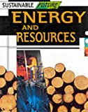 Energy and Resources (Sustainable Future) (0749637943) by Brown, Paul