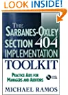 The Sarbanes-Oxley Section 404 Implementation Toolkit : Practice Aids for Managers and Auditors