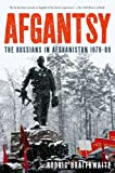 Afgantsy: The Russians in Afghanistan 1979-89
