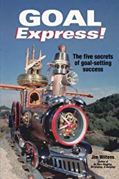 Goal Express! The five secrets of goal-setting success