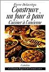 Construire un four a pain. Cuisiner �...