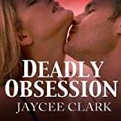 Deadly Obsession: Kinncaid Brothers Series, Book 3 | [Jaycee Clark]