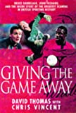 Giving the Game Away: Grobbelaar, Fashanu and Football's Biggest Scandal (0330352229) by Thomas, David
