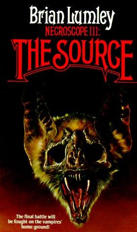 Necroscope 3: The Source (Necroscope Trilogy, Volume 3), Brian Lumley
