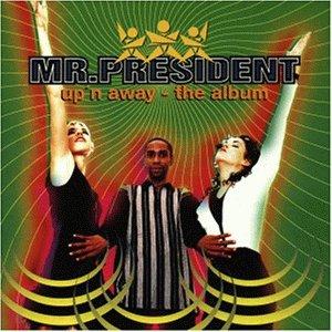 MR. PRESIDENT - Up N Away_ the Album - Zortam Music