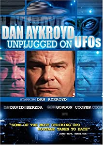 Dan Aykroyd Unplugged on UFOs [Import]