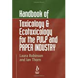 Handbook of Toxicology and Exotoxicology for the Paper Industryby Laura Robinson