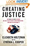 Cheating Justice: How Bush and Cheney...