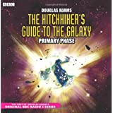 The Hitch-Hiker's Guide to the Galaxy: The Primary Phase (BBC Audiobooks)by Douglas Adams