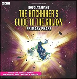 the hitchhiker 39 s guide to the galaxy the primary phase bbc radio collection douglas adams. Black Bedroom Furniture Sets. Home Design Ideas