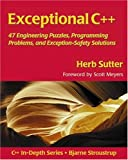 Exceptional C++: 47 Engineering Puzzles, Programming Problems, and Solutions (0201615622) by Sutter, Herb