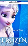 Frozen: Extended Adventure of Telsa-A Disney's Frozen Inspired Tale for Kids (Disney Frozen, Disney Books, Disney Frozen Ebooks, Disney Frozen Free, Frozen ... Kids) (Disney Frozen, Disney Frozen Kindle)