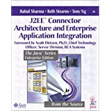 J2EE� Connector Architecture and Enterprise Application Integration ~ Rahul Sharma