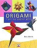 echange, troc Rick Beech - Origami : L'Art du papier plié