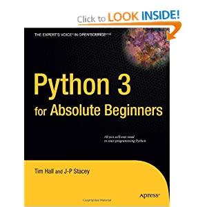 Python 3 for Absolute Beginners (Expert&#39;s Voice in Open Source)