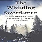 Beginnings: The Sword of the Wind Strikes Back: The Whistling Swordsman, Book 1 | Neo Gentrics