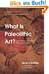 What Is Paleolithic Art?: Cave Painti...