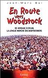 echange, troc Jean-Marc Bel - En route vers Woodstock. De Kerouan à Dylan, la longue marche des babyboomers