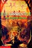 The Captive Temple (Star Wars: Jedi Apprentice, Book 7) (0590519700) by Watson, Jude