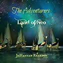 The Adventurers: Land of Neo, Book 3 Audiobook by JoHannah Reardon Narrated by Michaela James