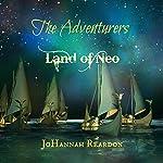 The Adventurers: Land of Neo, Book 3 | JoHannah Reardon