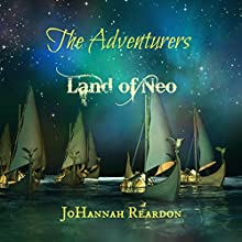 The Adventurers: Land of Neo, Book 3 (       UNABRIDGED) by JoHannah Reardon Narrated by Michaela James