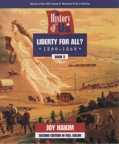 A History of US: Book 5: Liberty for All? (1800-1860)