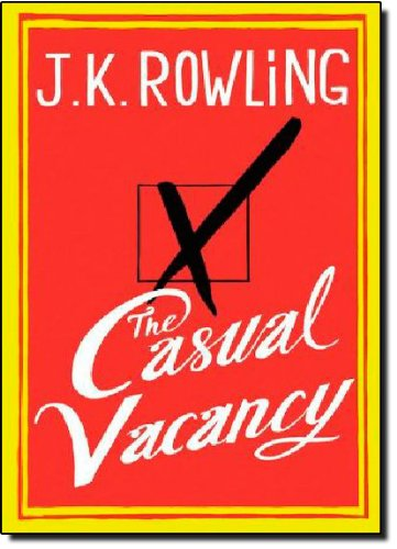 <i>The Casual Vacancy </i>by J.K. Rowling