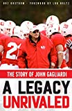 img - for A Legacy Unrivaled: The Story of John Gagliardi book / textbook / text book