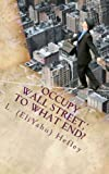 img - for Occupy Wall Street,' To What End?: New Economy Solutions From an Ancient Source by L. (EliYahu) Hefley (2011-12-14) book / textbook / text book